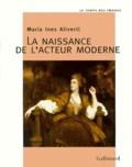 Maria-Inès Aliverti - La naissance de l'acteur moderne - L'acteur et son portrait au XVIIIe siècle.