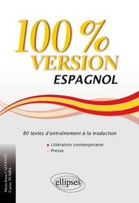 Maria Inma Calvente et Carine Tumba - 100% version espagnol - 80 textes d'entraînement à la traduction, littérature et presse.