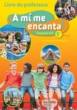 Maria Isabel Becerra Castro et Isabelle Delhaye - Espagnol 5e LV2 A1/A2 A mi me encanta ! - Livre du professeur.