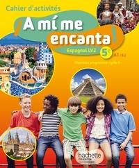 Maria Isabel Becerra Castro - Espagnol LV2 5e Cycle 4 A mi me encanta - Cahier d'activités.