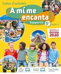 Maria Isabel Becerra Castro - Espagnol LV2 5e Cycle 4 A1/A2 A mi me encanta ! - Cahier d'activités.