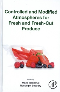 Maria Isabel Gil et Randolph Beaudry - Controlled and Modified Atmospheres for Fresh and Fresh-Cut Produce.