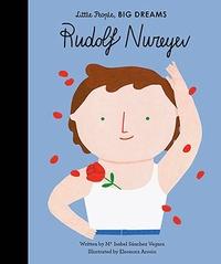 María Isabel Sánchez Vegara - Little people, big dreams Rudolf Nureyev.