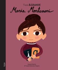 María Isabel Sánchez Vegara et Raquel Martin - Maria Montessori.