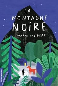 Maria Jalibert - La montagne noire.