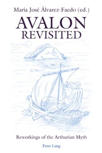 María josé Álvarez faedo - Avalon Revisited - Reworkings of the Arthurian Myth.