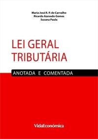 Maria José de Carvalho et Ricardo Azevedo Gomes - Lei Geral Tributária - Anotada e Comentada.