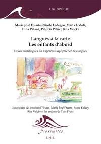 Maria José Duarte - Langues à la carte, les enfants d'abord - Essais multilingues sur l'apprentissage précoce des langues.