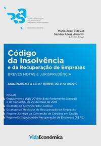 Maria José Esteves et Sandra Alves Amorim - Código de Insolvência e da Recuperação de Empresas - Breves notas e Jurisprudência.
