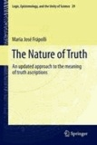 Maria Jose Frapolli - The Nature of Truth - An updated approach to the meaning of truth ascriptions.