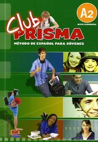 Maria José Gélabert - Club Prisma A2 - Método de español para jovenes. 1 CD audio