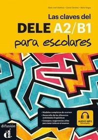 Maria José Martínez et Daniel Sanchez - Las claves del DELE A2/B1 para escolares.