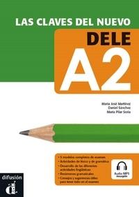 Maria José Martínez et Daniel Sanchez - Las claves del nuevo DELE A2. 1 CD audio MP3