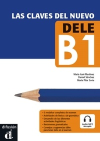 Maria José Martínez et Maria Pilar Soria - Las Claves del Nuevo DELE B1. 1 CD audio MP3