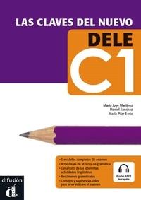 Maria José Martínez et Daniel Sanchez - Las claves del nuevo DELE C1. 1 CD audio MP3