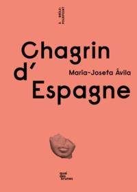 María-Josefa Avila - Chagrin d'Espagne.