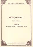 Mariâ Konstantinovna BaÏskirceva - Mon journal - Tome IX, 17 août 1876 - 3 février 1877.
