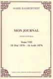 Mariâ Konstantinovna BaÏskirceva - Mon journal. - 8, 10 mai 1876 - 16 août 1876.