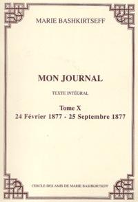 Mariâ Konstantinovna BaÏskirceva - Mon journal. - 10, 24 février 1877 - 25 septembre 1877.