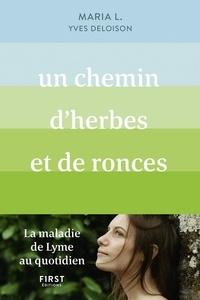 Maria L et Yves Deloison - Un chemin d'herbes et de ronces.