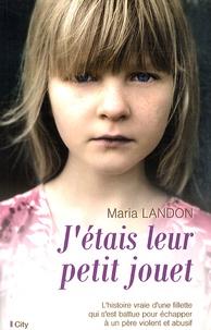 Maria Landon - J'étais leur petit jouet.