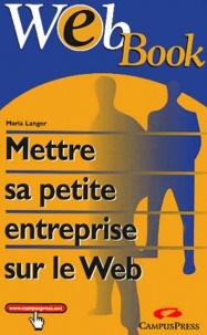 Maria Langer - Mettre sa petite entreprise sur le Web.