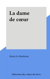 Maria Le Hardouin - La dame de cœur.