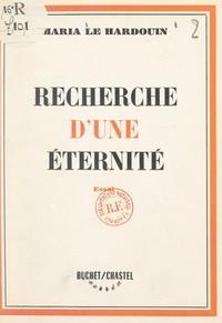 Maria Le Hardouin - Recherche d'une éternité.