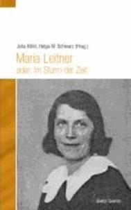 Maria Leitner oder: Im Sturm der Zeit.