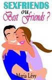 Maria Lévy - Sexfriends ou Best Friends ?.