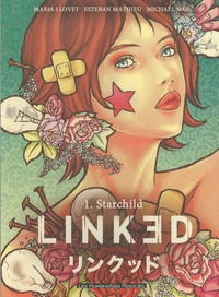 Maria Llovet et Esteban Mathieu - Linked Tome 1 : Starchild.