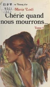 Maria Lodi - Chérie, quand nous mourrons... (4). Le sang de Paris.