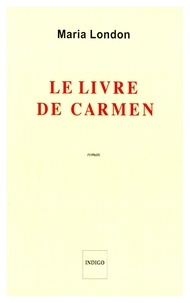 Maria London - Le livre de Carmen.