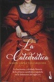 Maria Lopez Villarquide - La catedratica.