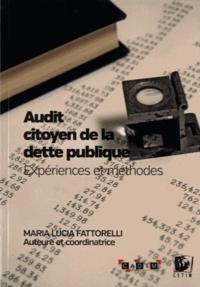Maria Lucia Fattorelli - Audit citoyen de la dette publique - Expériences et méthodes.