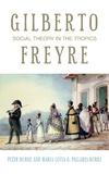 Maria lúcia g. Pallares-burke et Peter Burke - Gilberto Freyre - Social Theory in the Tropics.
