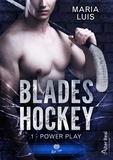 Maria Luis - Blades Hockey Tome 1 : Power Play.