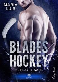 Maria Luis et Delhia Alby - Play it Safe - Blades Hockey, T2.