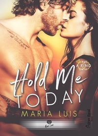 Maria Luis - Put a ring on it Tome 1 : Hold me today.
