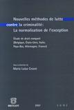 Maria Luisa Cesoni et Yann Bisiou - Nouvelles méthodes de lutte contre la criminalité : la normalisation de l'exception - Etude de droit comparé (Belgique, Etats-Unis, Italie, Pays-Bas, Allemagne, France).