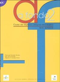 Maria-Luisa Coronado Gonzales et Javier Garcia Gonzales - A fondo 2 - Curso de español lengua extranjera, nivel superior.
