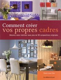 Corridashivernales.be Comment créer vos propres cadres - Décorez votre intérieur avec plus de 50 compositions originales Image