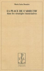 Maria Luisa Donaire - La place de l'adjectif dans les stratégies énonciatives.