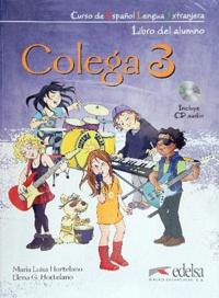 Maria-Luisa Hortelano et Elena G. Hortelano - Colega 3 - Libro del alumno. 1 CD audio