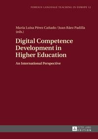 Maria luisa Pérez cañado et Juan Ráez padilla - Digital Competence Development in Higher Education - An International Perspective.