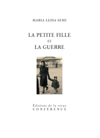 Maria Luisa Semi - La petite fille et la guerre.