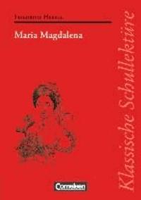 Maria Magdalena. Schülerband - Ein bürgerliches Trauerspiel.
