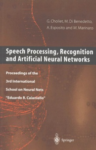 SPEECH PROCESSING, RECOGNITION AND ARTIFICIAL NEURAL NETWORKS.- Proceedings of the 3rd International school on Neural Nets