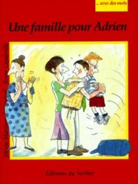 Maria Martinez i Vendrell et Roser Capdevila - Avec des mots  : Une famille pour Adrien.