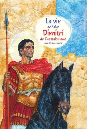 Maria Maximova - La vie de saint Dimitri de Thessalonique racontée aux enfants.